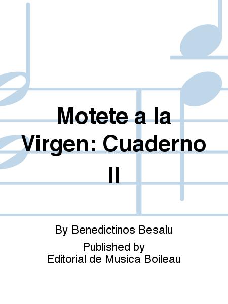 Motete a la Virgen: Cuaderno II