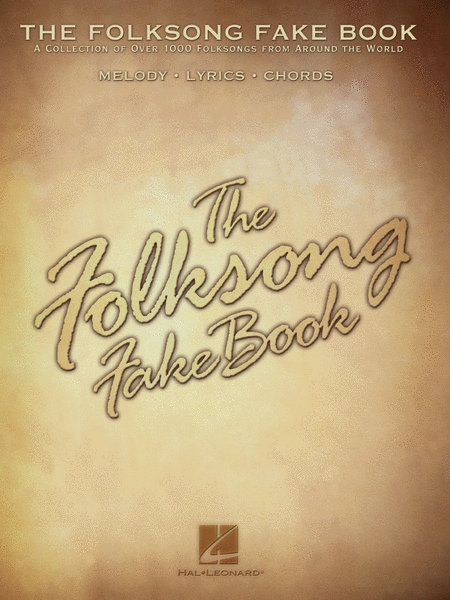 The Folksong Fake Book - C Edition