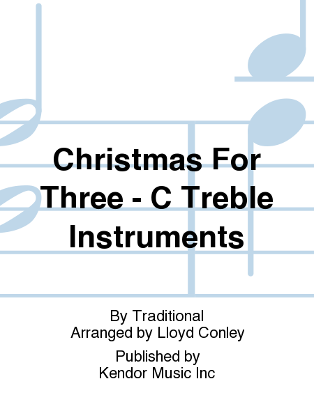 Christmas For Three - C Treble Instruments