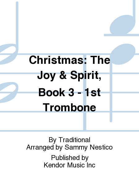 Christmas: The Joy & Spirit, Book 3 - 1st Trombone