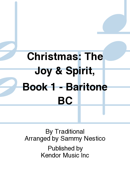 Christmas: The Joy & Spirit, Book 1 - Baritone BC