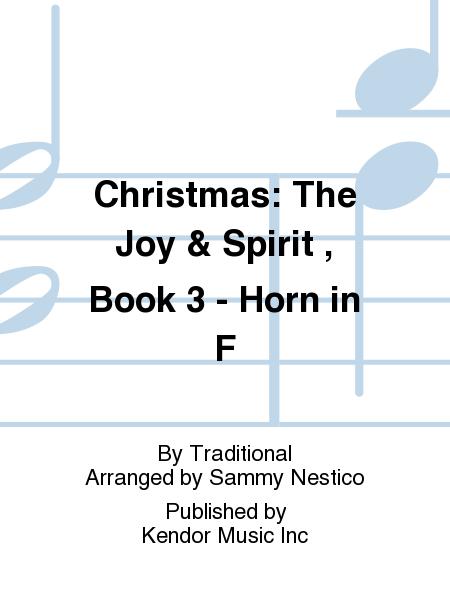 Christmas: The Joy & Spirit , Book 3 - Horn in F