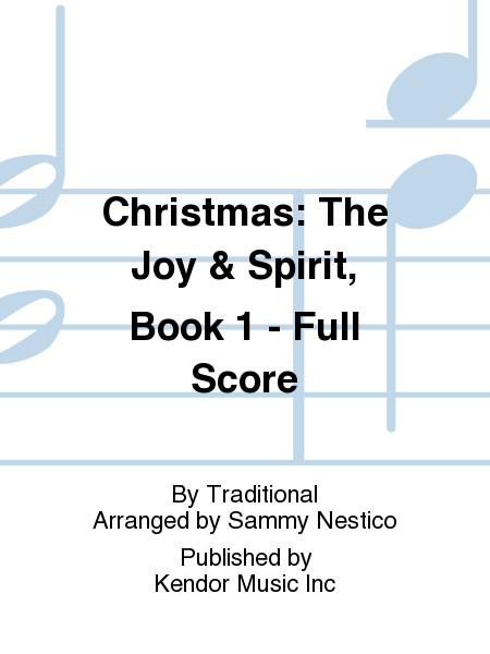 Christmas: The Joy & Spirit, Book 1 - Full Score