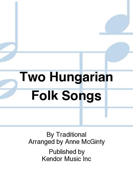 Two Hungarian Folk Songs