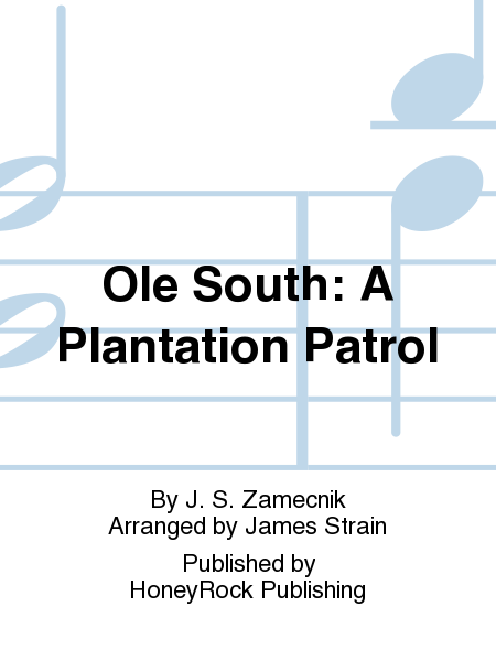 Ole South: A Plantation Patrol