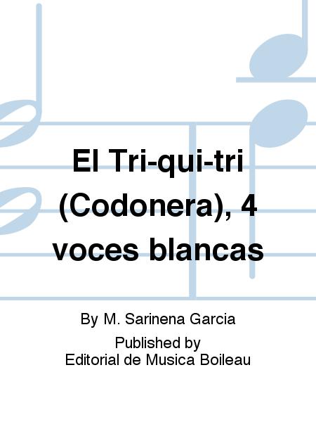 El Tri-qui-tri (Codonera), 4 voces blancas