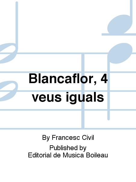 Blancaflor, 4 veus iguals