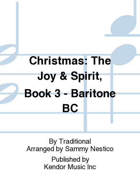 Christmas: The Joy & Spirit, Book 3 - Baritone BC