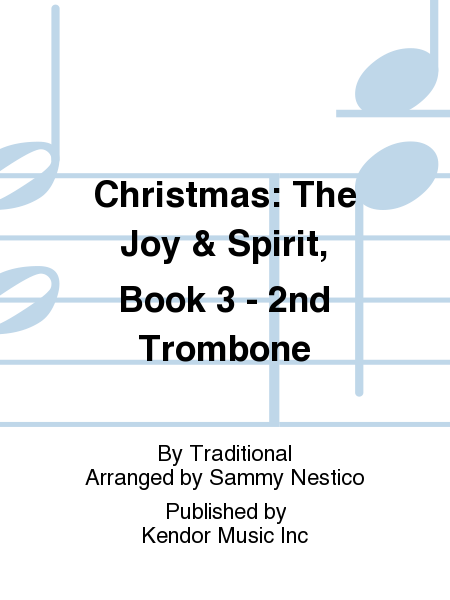 Christmas: The Joy & Spirit, Book 3 - 2nd Trombone