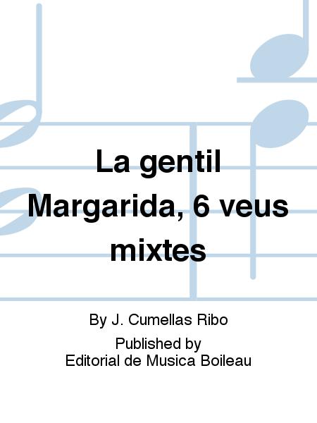 La gentil Margarida, 6 veus mixtes