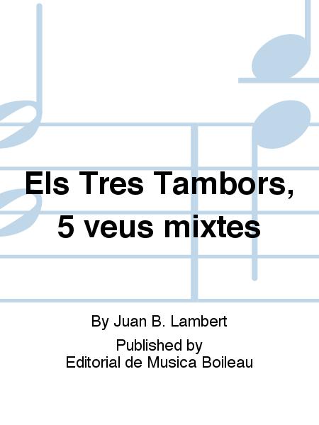 Els Tres Tambors, 5 veus mixtes