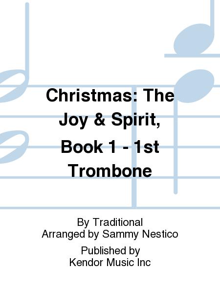 Christmas: The Joy & Spirit, Book 1 - 1st Trombone