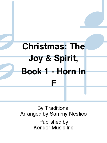 Christmas: The Joy & Spirit, Book 1 - Horn In F