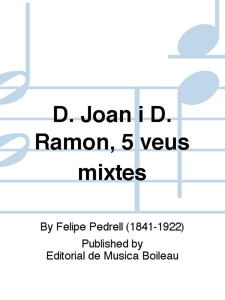D. Joan i D. Ramon, 5 veus mixtes