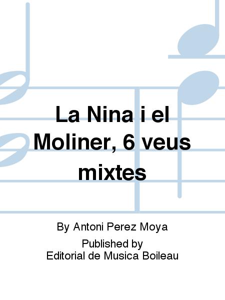 La Nina i el Moliner, 6 veus mixtes