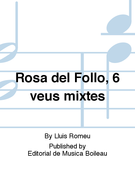 Rosa del Follo, 6 veus mixtes