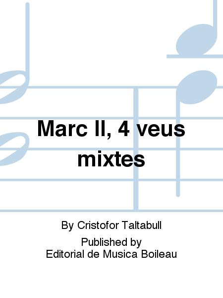 Marc II, 4 veus mixtes
