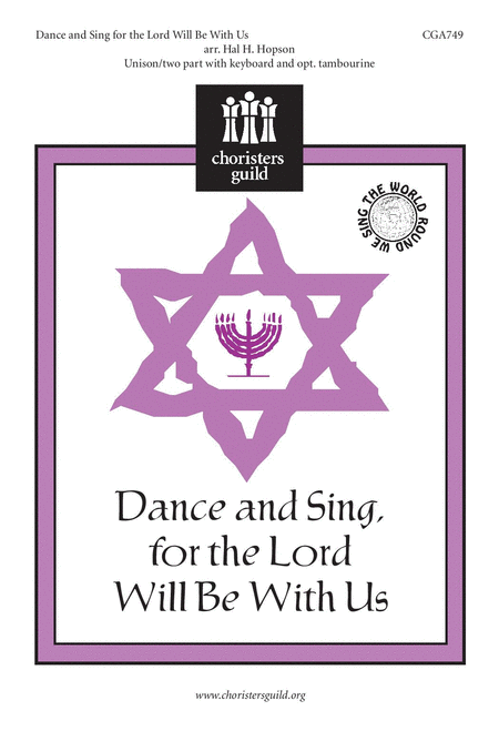 Dance and Sing for the Lord Will Be with Us
