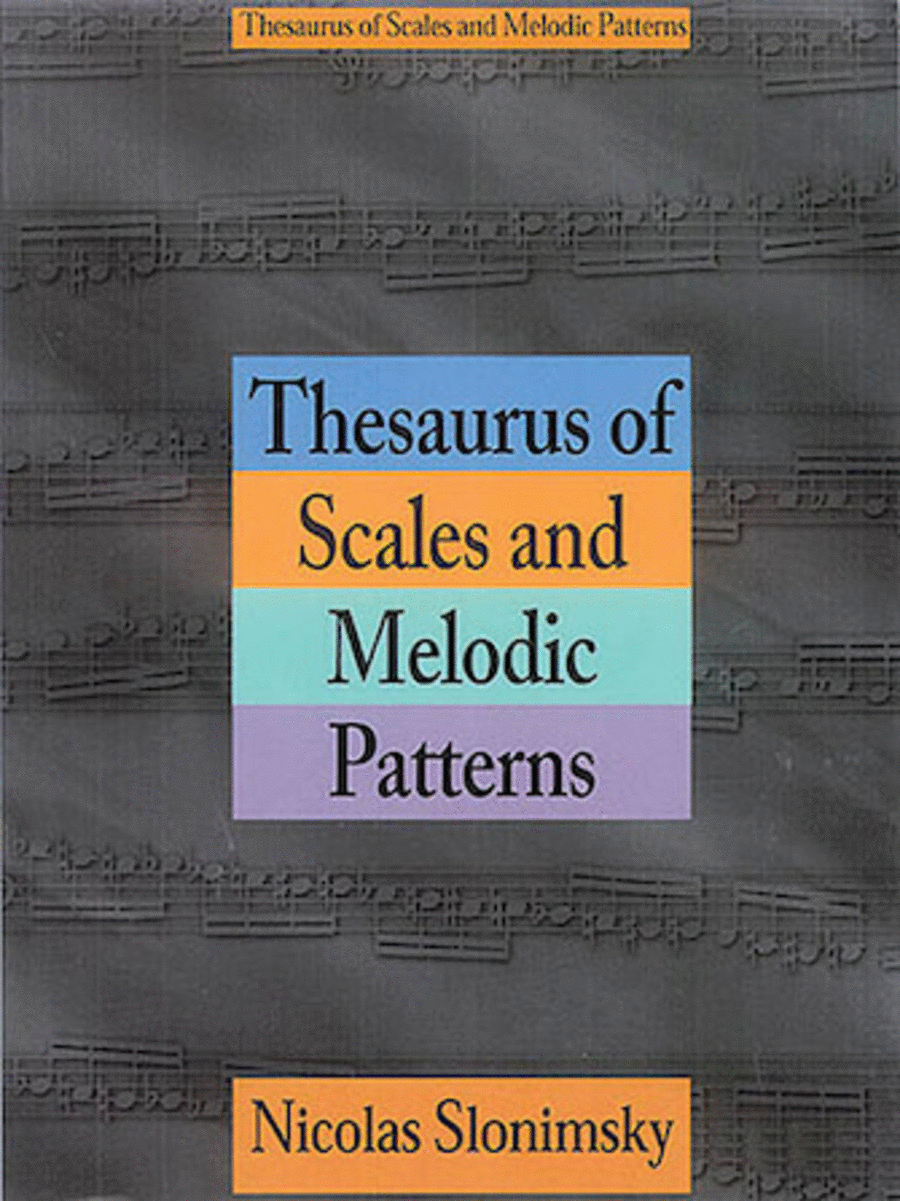 Thesaurus Of Scales And Melodic Patterns by Nicolas Slonimsky - review and discussion