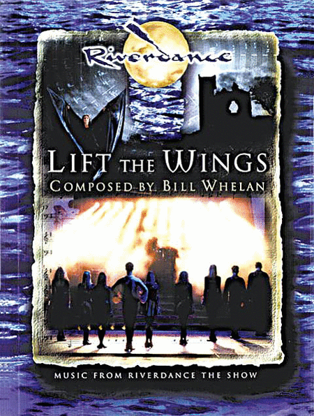 Lift the Wings from Riverdance the Show