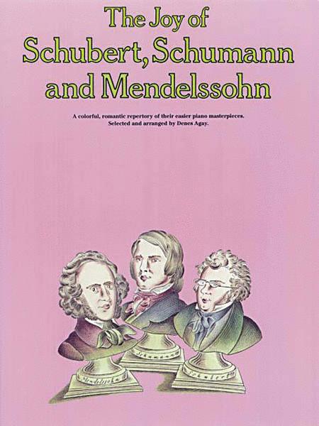 The Joy of Schubert, Schumann and Mendelssohn