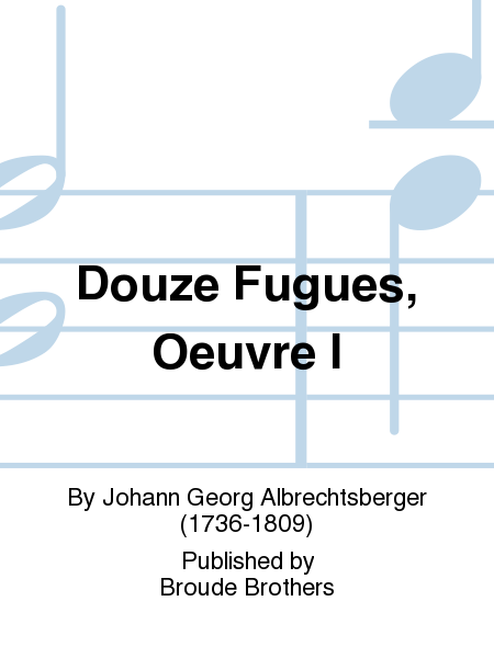 Douze Fugues, Oeuvre I