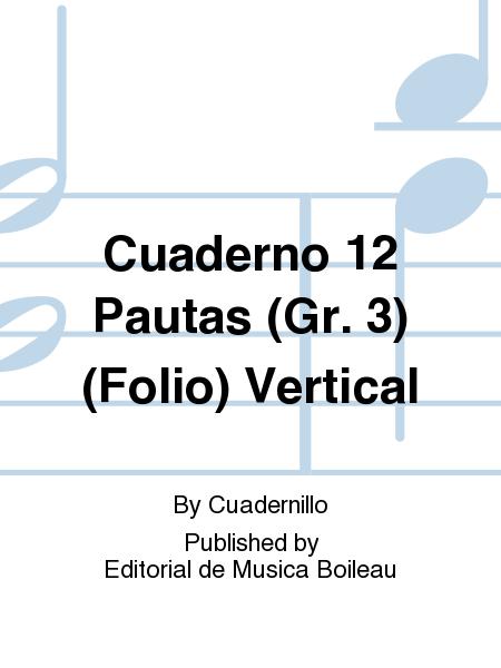 Cuaderno 12 Pautas (Gr. 3) (Folio) Vertical