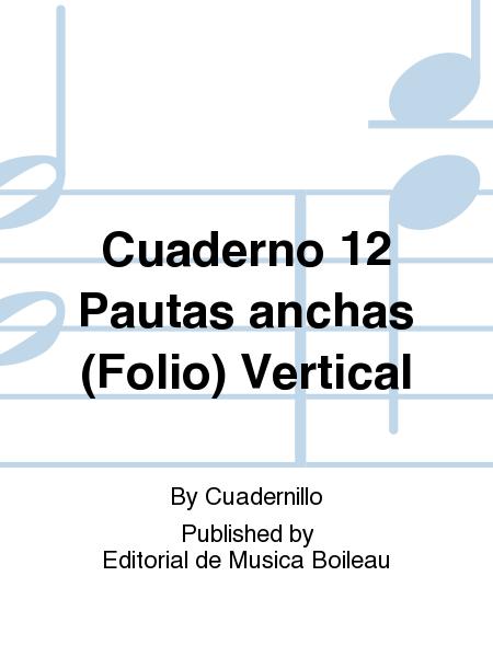 Cuaderno 12 Pautas anchas (Folio) Vertical