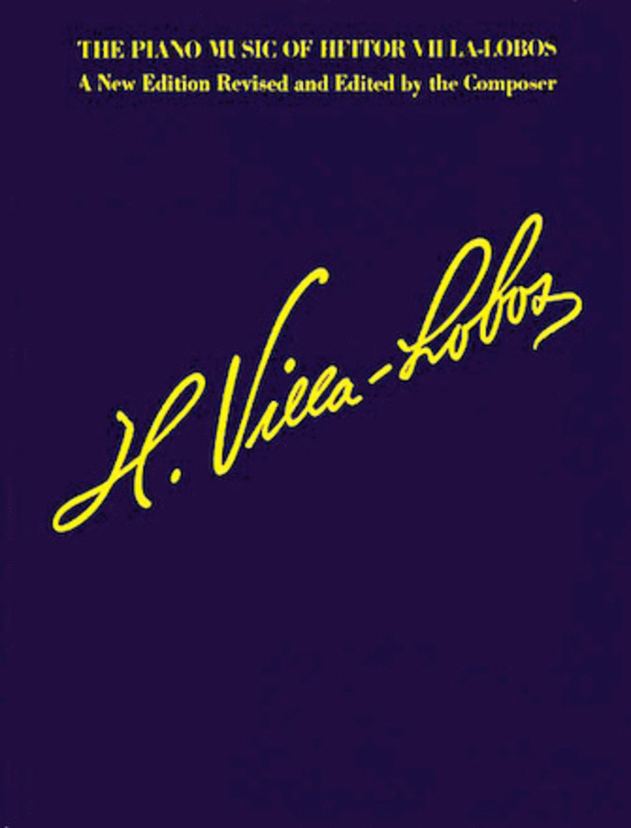 The Piano Music Of Heitor Villa-Lobos