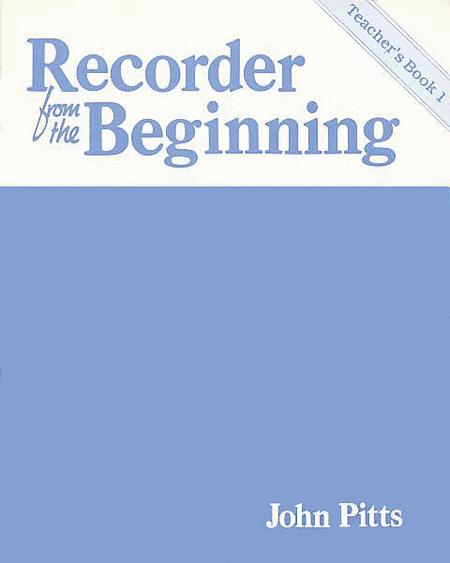 Recorder from the Beginning - Teacher's Book 1