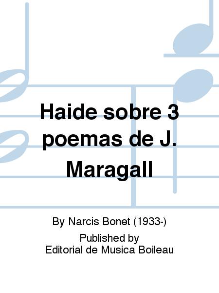 Haide sobre 3 poemas de J. Maragall