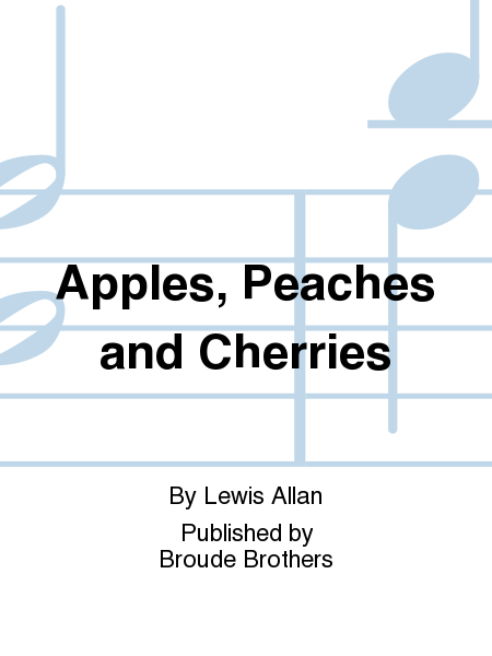 Apples, Peaches and Cherries
