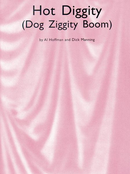 Hot Diggity (Dog Ziggity Boom)