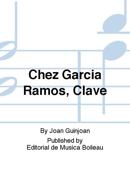 Chez Garcia Ramos, Clave
