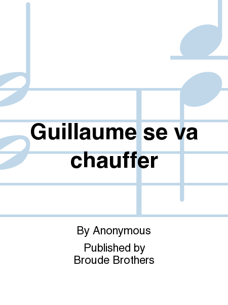 Guillaume se va chauffer