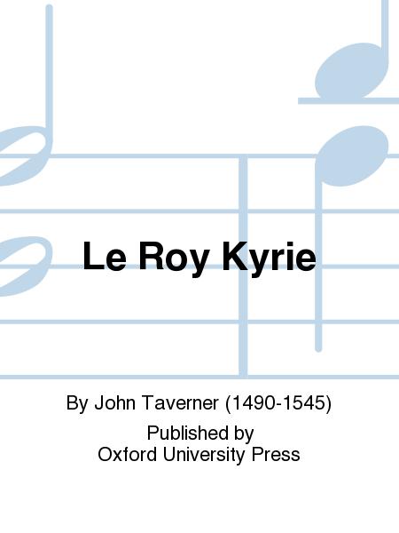 Le Roy Kyrie