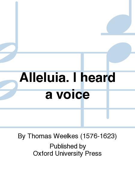 Alleluia. I heard a voice