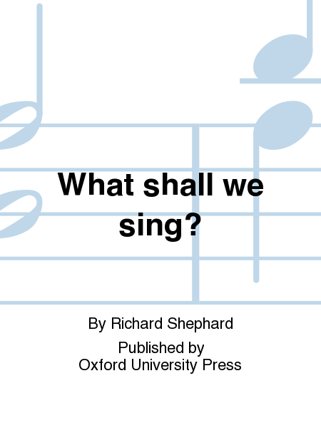 What shall we sing?