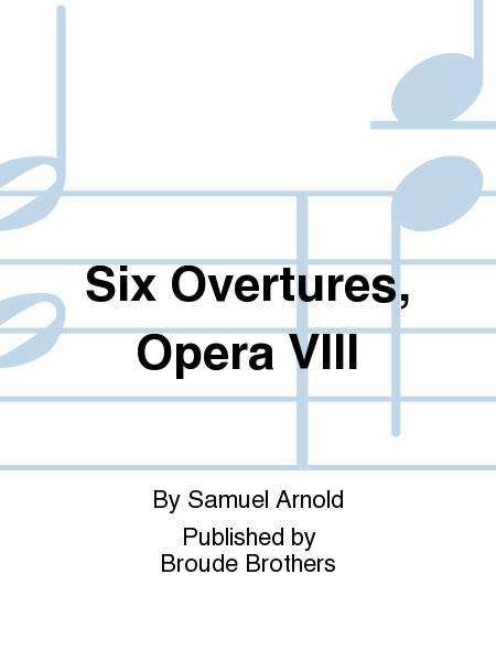 Six Overtures, Opera VIII