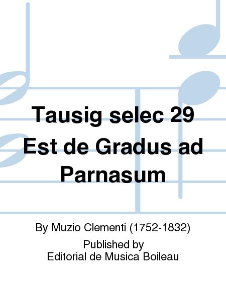 Tausig selec 29 Est de Gradus ad Parnasum
