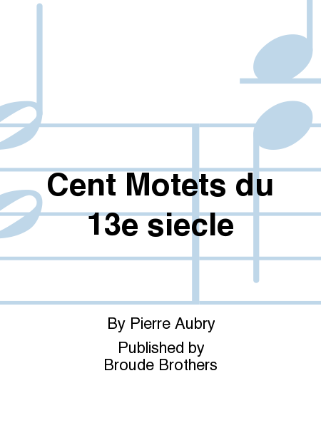 Cent Motets du 13e siecle