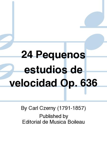 24 Pequenos estudios de velocidad Op. 636