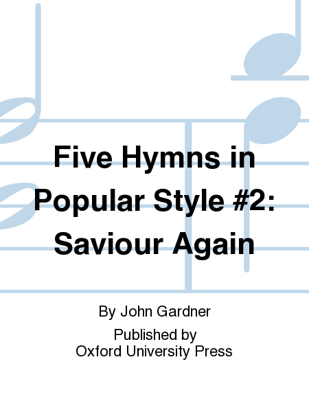 Five Hymns in Popular Style #2: Saviour Again