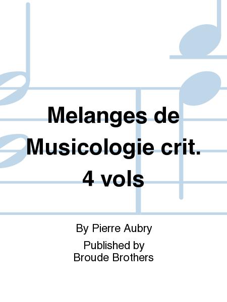 Melanges de Musicologie crit. 4 vols