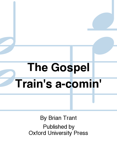 The Gospel Train's a-comin'
