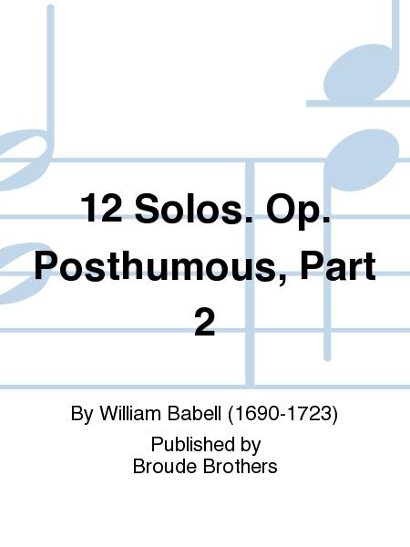 12 Solos. Op. Posthumous, Part 2
