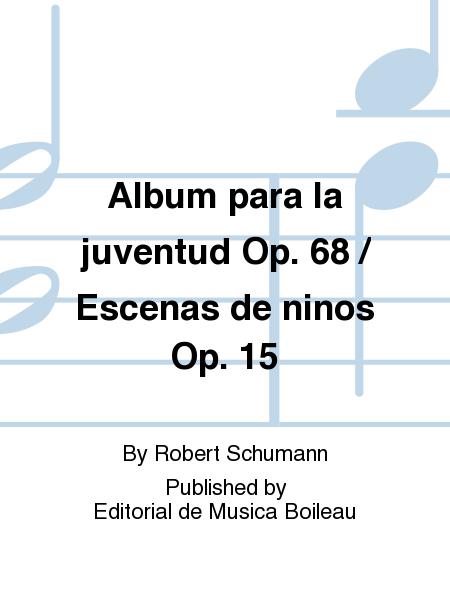 Album para la juventud Op. 68 / Escenas de ninos Op. 15
