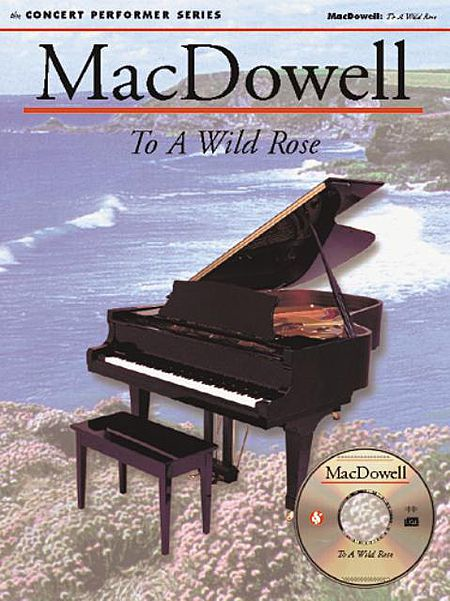 MacDowell: To a Wild Rose