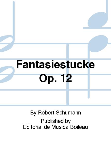 Fantasiestucke Op. 12