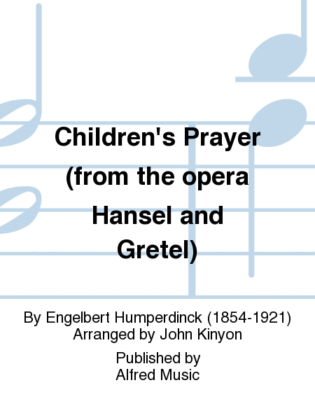 Children's Prayer (from the opera Hansel and Gretel)